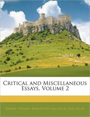 Critical And Miscellaneous Essays, Volume 2 - Baron Thomas Babington Macaula Macaulay