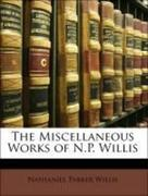 Willis, Nathaniel Parker: The Miscellaneous Works of N.P. Willis