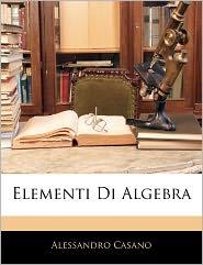 Elementi Di Algebra - Alessandro Casano