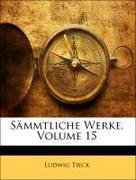 Tieck, Ludwig: Sämmtliche Werke, Fuenfzehnter Band