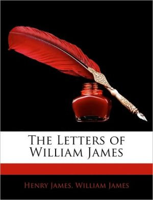 The Letters Of William James - Henry James, William James