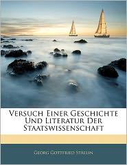 Versuch Einer Geschichte Und Literatur Der Staatswissenschaft - Georg Gottfried Strelin