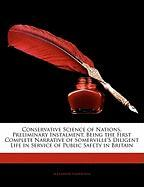 Conservative Science of Nations, Preliminary Instalment, Being the First Complete Narrative of Somerville's Diligent Life in Service of Public Safety