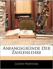 Anfangsgrunde Der Zahlenlehre - Gustav Wertheim