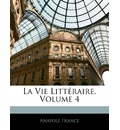 La Vie Littraire, Volume 4 - France Anatole