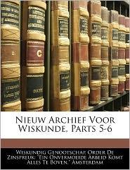 Nieuw Archief Voor Wiskunde, Parts 5-6 - Order De Zinspreu Wiskundig Genootschap