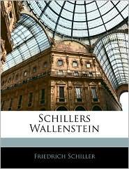 Schillers Wallenstein - Friedrich Schiller