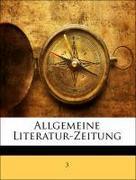 3: Allgemeine Literatur-Zeitung, ERSTER BAND