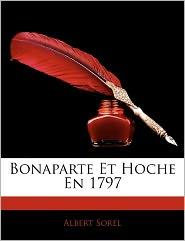 Bonaparte Et Hoche En 1797 - Albert Sorel