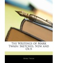 The Writings of Mark Twain - Mark Twain