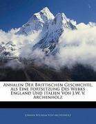 Von Archenholz, Johann Wilhelm: Annalen Der Brittischen Geschichte, Als Eine Fortsetzung Des Werks England Und Italien Von J.W. V. Archenholz, Fuenfzehnter Band