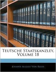 Teutsche Staatskanzley, Achtzehnter Theil - Johann August Von Reuss