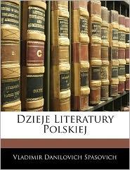 Dzieje Literatury Polskiej - Vladimir Danilovich Spasovich