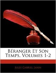 B Ranger Et Son Temps, Volumes 1-2 - Jules Gabriel Janin