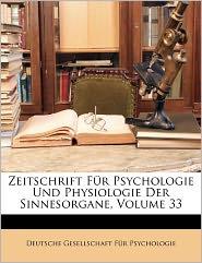 Zeitschrift Fur Psychologie Und Physiologie Der Sinnesorgane, Volume 33 - Deutsche Gesellschaft Fur Psychologie