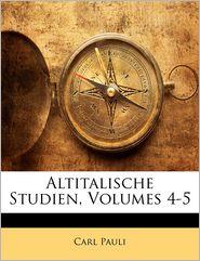 Altitalische Studien, Volumes 4-5 - Carl Pauli