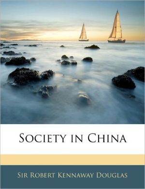 Society In China - Robert Kennaway Douglas