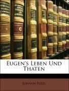 Pezzl, Johann: Eugen´s Leben und Thaten