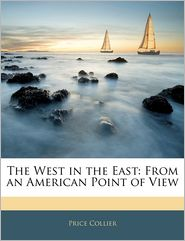 The West In The East - Price Collier