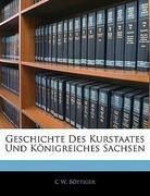 Böttiger, C W.: Geschichte Des Kurstaates Und Königreiches Sachsen, Zweiter Band