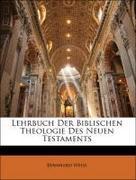 Weiss, Bernhard: Lehrbuch Der Biblischen Theologie Des Neuen Testaments