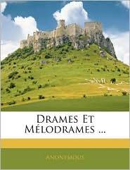 Drames Et M Lodrames. - Anonymous