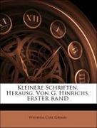 Grimm, Wilhelm Carl: Kleinere Schriften, Herausg. Von G. Hinrichs, ERSTER BAND