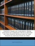 Blaine, James Gillespie: Twenty Years of Congress: From Lincoln to Garfield: With a Review of the Events Which Led to the Political Revolution of 1860