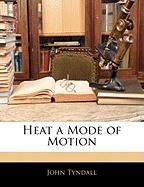Heat a Mode of Motion