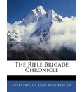 The Rifle Brigade Chronicle - Great Britain Army Rifle Brigade