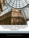 The Nineteen Tragedies and Fragments of Euripides, Volume 2 - Michael Wodhull