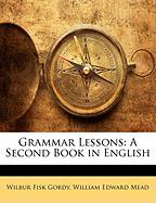 Grammar Lessons: A Second Book in English