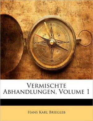 Vermischte Abhandlungen, Volume 1 - Hans Karl Briegleb
