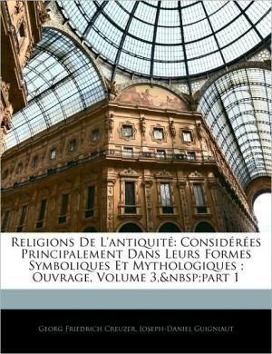 Religions De L'Antiquit - Georg Friedrich Creuzer