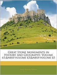 Great Stone Monuments In History And Geography, Volume 61; Volume 63; Volume 65