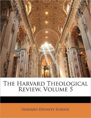 The Harvard Theological Review, Volume 5 - Harvard Divinity School