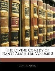The Divine Comedy Of Dante Alighieri, Volume 2 - Dante Alighieri