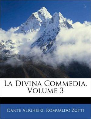 La Divina Commedia, Volume 3 - Dante Alighieri, Romualdo Zotti