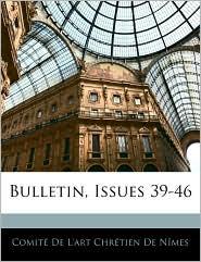 Bulletin, Issues 39-46 - Created by Comit Comit  De L'art Chr tien De N mes