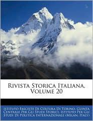 Rivista Storica Italiana, Volume 20 - Istituto Fasciste Di Coltura Di Torino, Guinta Centrale Per Gli Studi Storici, Created by Istituto Per Istituto Per Gli Stu