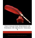 The Collected Writings of Thomas de Quincey, Volume 4 - David Masson