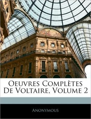 Oeuvres Compl tes De Voltaire, Volume 2 - Anonymous