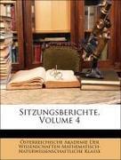 Österreichische Akademie Der Wissenschaften. Mathematisch-Naturwissenschaftliche Klasse: Sitzungsberichte, Vierter Band