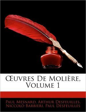 A'Uvres De Molia Re, Volume 1 - Paul Mesnard, Arthur Desfeuilles, Niccol Barbieri