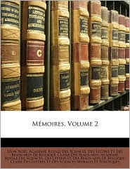 Mmoires, Volume 2 - Created by Academie Royale Des Sciences