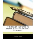 It Is Never Too Late to Mend - Charles Reade