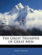The Great Triumphs of Great Men
