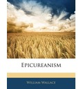 Epicureanism - Professor of International Relations William Wallace