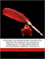 Histoire De Robespierre D'Apra S Des Papiers De Famille