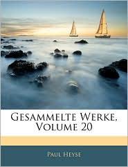 Gesammelte Werke, Volume 20 - Paul Heyse